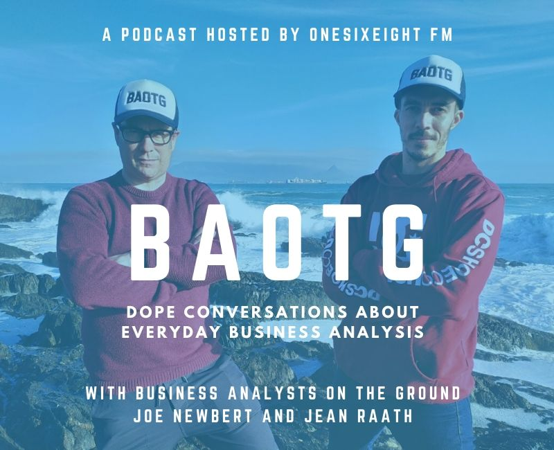 OneSixEight FM Presents Business Analysts On The Ground with Joe Newbert and Jéan Raath